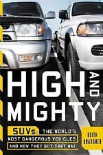 High and Mighty SUV's : The World's Most Dangerous Vehicles  First Edition