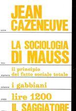 Jean Cazeneuve = LA SOCIOLOGIA DI MAUSS Coll. I Gabbiani N°96