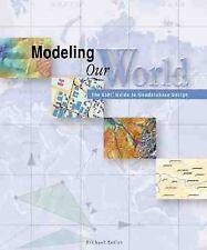 Modeling Our World: The ESRI Guide to Geodatabase Design Zeiler, Michael Paperb