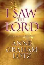 I Saw the Lord: A Wake-Up Call for Your Heart Lotz, Anne Graham Hardcover