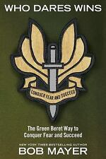 Who Dares Wins: The Green Beret Way to Conquer Fear and Succeed-ExLibrary