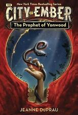 The City of Ember: The Prophet of Yonwood Bk. 3 by Jeanne DuPrau (2007,...