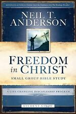 NEW Freedom in Christ Bible Study Student Guide: A Life-Changing Discipleship