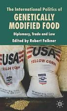 The International Politics of Genetically Modified Food : Diplomacy, Trade...