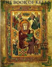 The Book of Kells: An Illustrated Introduction to the Manuscript in Trinity Coll
