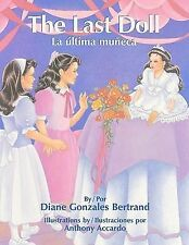 The Last Doll / La Ultima Muneca by Diane Bertrand; Alejandra Balestra