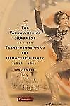 The Young America Movement and the Transformation of the Democratic Party,...