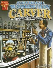 George Washington Carver: Ingenious Inventor (Graphic Biographies)-ExLibrary
