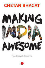 Making India Awesome: New Essays and Columns by Bhagat, Chetan -Paperback