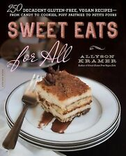 Sweet Eats for All : 250 Decadent Gluten-Free, Vegan Recipes - From Candy to...