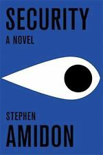 Security by Stephen Amidon 2009 Hardcover