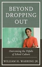 Beyond Dropping Out : Overcomingpb by William H., Jr. Warring (2016, Paperback)