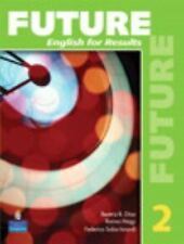 Future Level 2 : English for Results by Yvonne Wong Nishio, Linda Butler, Sarah