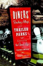 Diners, Bowling Alleys, and Trailer Parks: Chasing the American Dream in the Pos