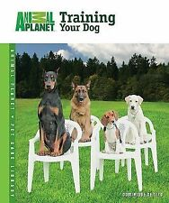 Training Your Dog (Animal Planet(R) Pet Care Library)