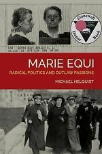 Marie Equi : Radical Politics and Outlaw Passions by Michael Helquist (2015,...
