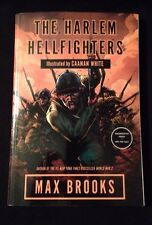 The Harlem Hellfighteres by Max Brooks  Uncorrected Proof Illust. Caanan White