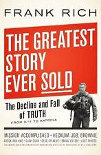The Greatest Story Ever Sold : The Decline and Fall of Truth from 9/11 to Katrin