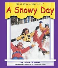 A Snowy Day (What Kind of Day is It?), Schaefer, Lola M., Good Book