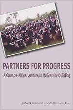 Partners for Progress: A Canada-Africa Venture in University Building-ExLibrary