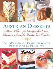Austrian Desserts : More Than 400 Recipes for Cakes, Pastries, Strudels,...