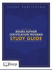 The Official IBooks Author Certification Program Study Guide by Bradley...