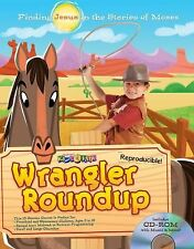 Wrangler Roundup: Discover JESUS in the stories of MOSES! 13 Kids Bible lessons
