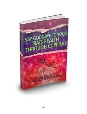 Say Goodbye To Your Bad Health Through Cupping eBook on CD