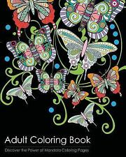 Adult Coloring Book : Discover the Healing Power of Mandala Coloring Pages by...