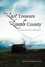 The Lost Treasure of Lincoln County : A Great American Adventure by Nancy...