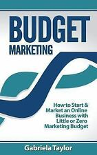 Give Your Marketing a Digital Edge: Budget Marketing by Gabriela Taylor...