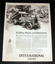 1927 OLD MAGAZINE PRINT AD, INTERNATIONAL TRUCKS, BUILDING ROADS & REPUTATION!
