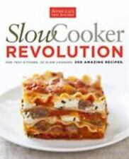 SlowCooker Revolution : One Test Kitchen - 30 Slow Cookers - 200 Amazing...