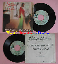 LP 45 7'' PATRICE RUSHEN Never gonna give you up Don't blame me 1981 cd mc dvd
