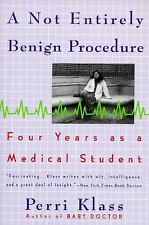 A Not Entirely Benign Procedure: Four Years As A Medical Student, Klass, Perri,