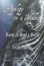 Apology to a Whale : Words to Mend a World by Cecile Pineda (2015, Paperback)