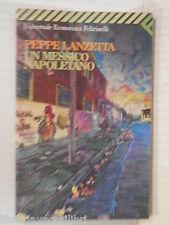 UN MESSICO NAPOLETANO Peppe Lanzetta Feltrinelli Universale Economica 1994 libro
