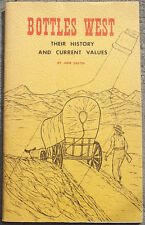 Book: Bottles West, Their History and Current Values (1965) June Eastin, Guide