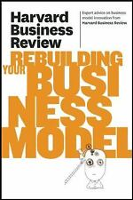 Harvard Business Review on Rebuilding Your Business Model (Harvard Business Revi
