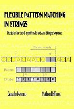 Flexible Pattern Matching in Strings: Practical On-Line Search Algorithms for Te
