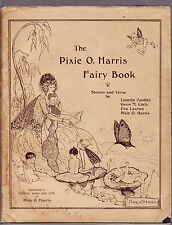 THE PIXIE O. HARRIS FAIRY BOOK : STORIES AND VERSE   FIRST EDITION  1925 rare lo