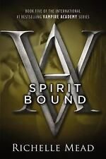 Vampire Academy #5: Spirit Bound by Richelle Mead (2011, Paperback)