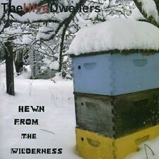 The Hive Dwellers - Hewn from the Wilderness [New CD]
