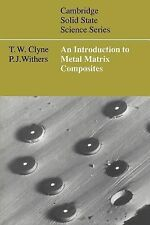 Cambridge Solid State Science Ser.: An Introduction to Metal Matrix...