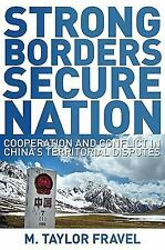 Strong Borders, Secure Nation: Cooperation and Conflict in China's Territorial D
