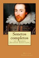 Sonetos Completos : En Espanol by William Shakespeare (2015, Paperback)