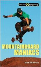 Take It to the Xtreme Ser.: Mountainboard Maniacs 0 by Pam Withers (2010,...