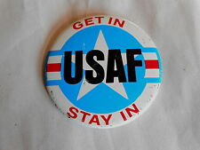 Vintage United States Air Force USAF Get In - Stay In Recruiting Pinback Button
