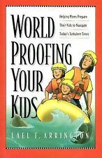 Lael F Arrington - World Proofing Your Kids (1997) - Used - Trade Paper (Pa
