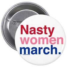 Hillary Clinton  NO Trump NASTY  WOMEN MARCH Million Woman March White Button